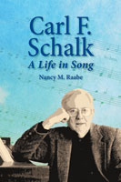 Raabe -- Carl Schalk, A Life in Song